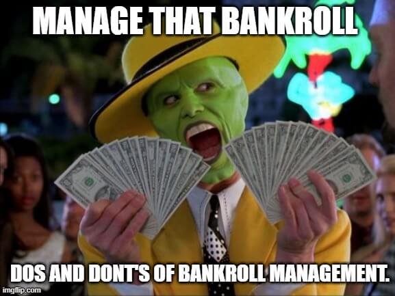 dos and don'ts of bankroll management.